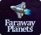 Jocul Faraway Planets