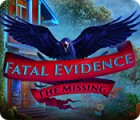 Jocul Fatal Evidence: The Missing