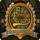 Jocul Flux Family Secrets: The Ripple Effect