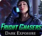 Jocul Fright Chasers: Dark Exposure
