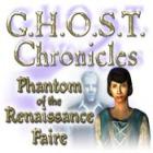 Jocul G.H.O.S.T Chronicles: Phantom of the Renaissance Faire