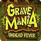 Jocul Grave Mania: Undead Fever