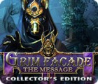 Jocul Grim Facade: The Message Collector's Edition