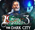 Jocul Grim Legends 3: The Dark City
