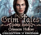 Jocul Grim Tales: Crimson Hollow Collector's Edition