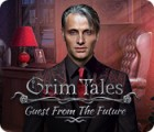Jocul Grim Tales: Guest From The Future Collector's Edition