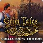 Jocul Grim Tales: The Bride Collector's Edition