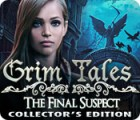Jocul Grim Tales: The Final Suspect Collector's Edition