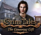 Jocul Grim Tales: The Generous Gift