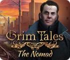 Jocul Grim Tales: The Nomad