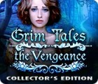 Jocul Grim Tales: The Vengeance Collector's Edition