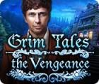 Jocul Grim Tales: The Vengeance