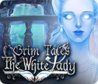 Jocul Grim Tales: The White Lady