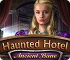 Jocul Haunted Hotel: Ancient Bane