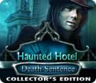 Jocul Haunted Hotel: Death Sentence Collector's Edition