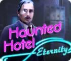 Jocul Haunted Hotel: Eternity