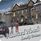 Jocul Haunted Hotel: Lonely Dream