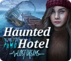 Jocul Haunted Hotel: Lost Dreams