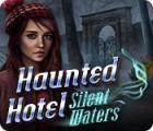 Jocul Haunted Hotel: Silent Waters