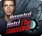 Jocul Haunted Hotel: The Thirteenth