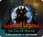 Jocul Haunted Legends: The Call of Despair Collector's Edition