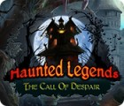 Jocul Haunted Legends: The Call of Despair