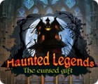 Jocul Haunted Legends: The Cursed Gift