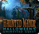 Jocul Haunted Manor: Halloween's Uninvited Guest