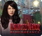Jocul Haunted Manor: Remembrance