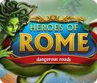 Jocul Heroes of Rome: Dangerous Roads