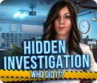 Jocul Hidden Investigation: Who Did It?