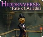 Jocul Hiddenverse: Fate of Ariadna