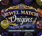Jocul Jewel Match Origins: Palais Imperial Collector's Edition