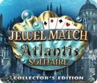 Jocul Jewel Match Solitaire: Atlantis Collector's Edition