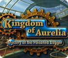Jocul Kingdom of Aurelia: Mystery of the Poisoned Dagger