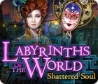 Jocul Labyrinths of the World: Shattered Soul