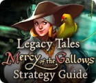 Jocul Legacy Tales: Mercy of the Gallows Strategy Guide