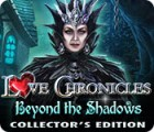 Jocul Love Chronicles: Beyond the Shadows Collector's Edition