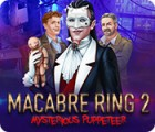 Jocul Macabre Ring 2: Mysterious Puppeteer