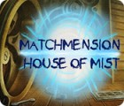 Jocul Matchmension: House of Mist