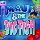 Jocul Maui & The Big Fish