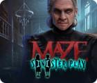 Jocul Maze: Sinister Play