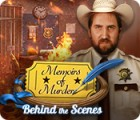Jocul Memoirs of Murder: Behind the Scenes