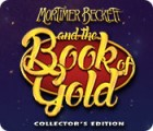 Jocul Mortimer Beckett and the Book of Gold Collector's Edition
