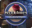 Jocul Ms. Holmes: Five Orange Pips