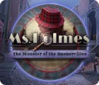 Jocul Ms. Holmes: The Monster of the Baskervilles