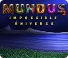 Jocul Mundus: Impossible Universe 2