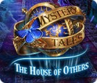 Jocul Mystery Tales: The House of Others
