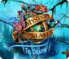 Jocul Mystery Tales: Til Death