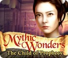 Jocul Mythic Wonders: Child of Prophecy